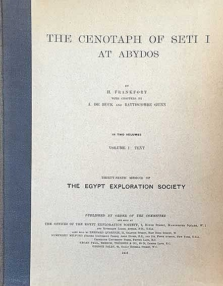 FRANKFORT, H. The cenotaph of Seti I at Abydos. W. chapters by A. de Buck