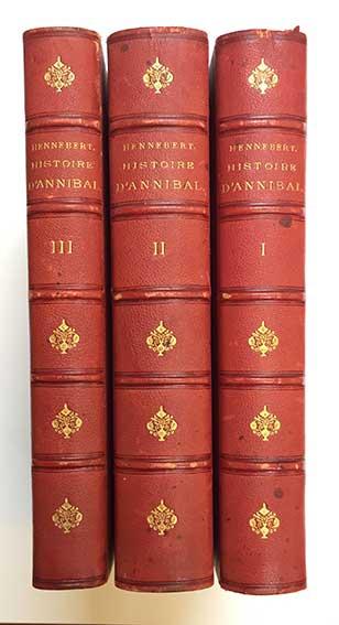 HANNIBAL -- HENNEBERT, M.E. Histoire d'Annibal. Par., 1870-91. 3 vols. (4),