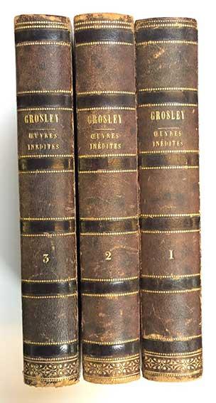 GROSLEY, P.J. Œuvres inédites. Collationnée sur son manuscrit, et augm. d'a