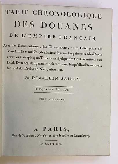 DUJARDIN-SAILLY, (?). Tarif chronologique des douanes de l'Empire Français.
