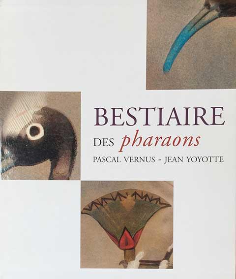 VERNUS, P. & J. YOYOTTE. Bestiaire des Pharaons. Par., 2005. 809 pp. Prof.