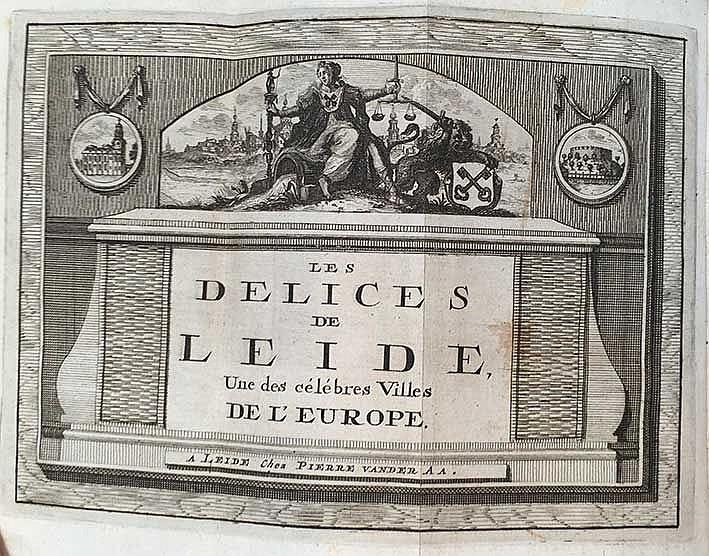 LEIDEN -- (AA, P. v.d.?). Les delices de Leide, une des célèbres villes de