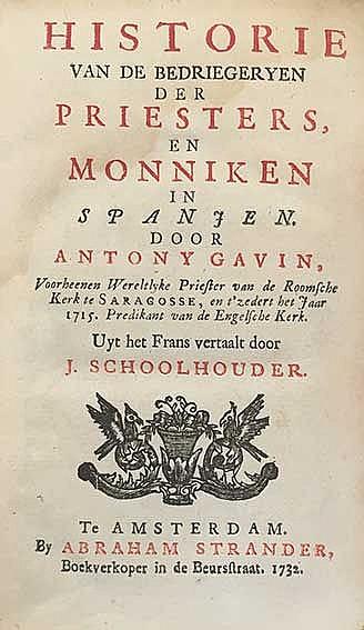 GAVIN, A. Historie v.d. bedriegeryen der priesters en monniken in Spanjen.