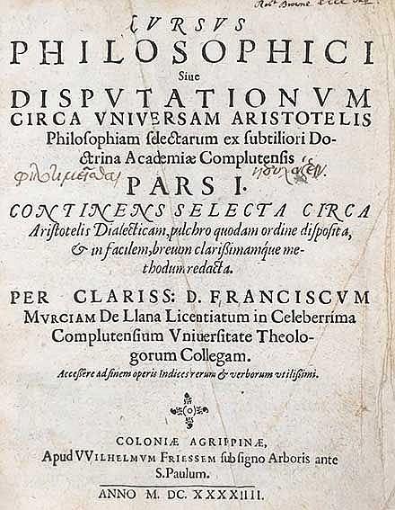ARISTOTELES -- MURCIA DE LLANA, F. Cursus philosophici sive disputationum c
