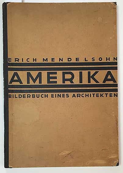 MENDELSOHN, E. Amerika. Bilderbuch eines Architekten. (1st-3rd ed.). Berl.,