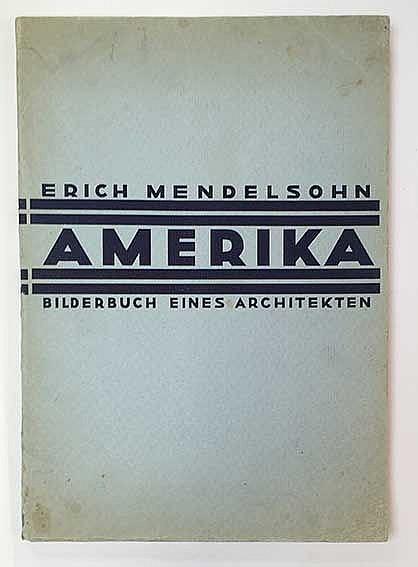 MENDELSOHN, E. Amerika. Bilderbuch eines Architekten. (6th ed.). Berl., R.