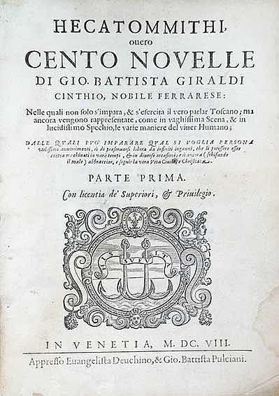 GIRALDO CINTHIO, G.B. Hexatommithi, overo cento novello. Venice, E. Deuchin