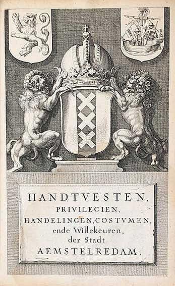AMSTERDAM -- HAND-VESTEN, privilegien, handelingen, costuymen, ende willeke