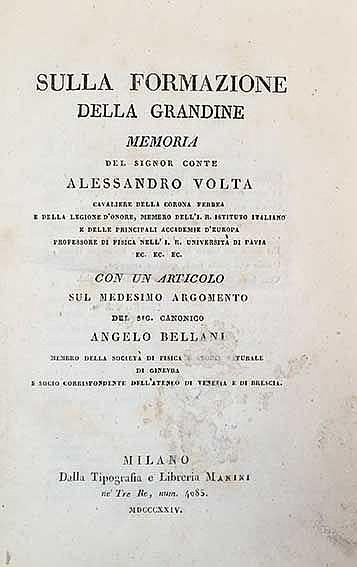 METEOROLOGY -- VOLTA, A. Sulla formazione della grandine. Memoria. Con un a
