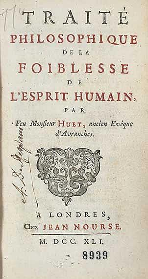 PHILOSOPHY -- HUET, (P.D.). Traité philosophique de la foiblesse de l'espri