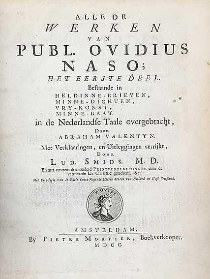 OVIDIUS. Alle de werken. In de Ned. taale overgebracht d. A. Valentyn. Met