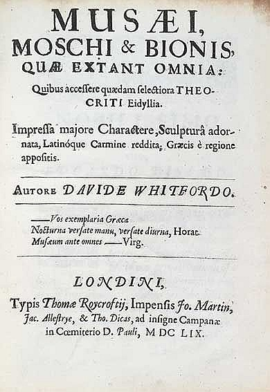 MUSÆUS, MOSCHUS & BION. Quæ extant omnia: Quibus accessere quædam selectior