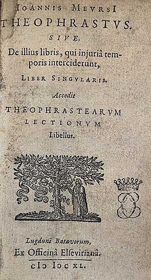 MEURSIUS, J. Theophrastus. Sive, de illius libris, qui injuriâ temporis int