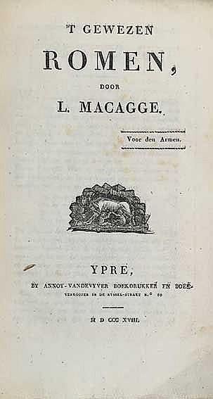 MACAGGE, L. 't Gewezen Romen. Ypre, Annoy-Vandevyver, 1818. (4), iii, 340,