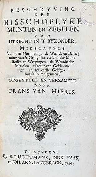 NUMISMATICS -- MIERIS, F. v. Beschryving der bisschoplyke munten en zegelen