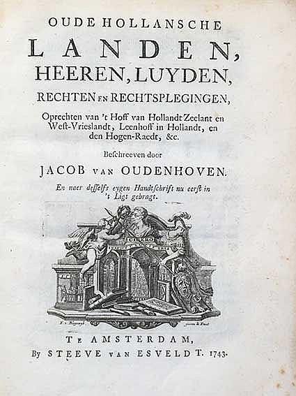 OUDENHOVEN, J. v. Oude Hollansche landen, heeren, luyde, rechten en rechtsp