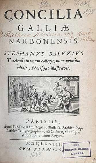 BALUZE, É. Concilia Galliæ Narbonensis. Tutelensis in unum collegit, nunc p