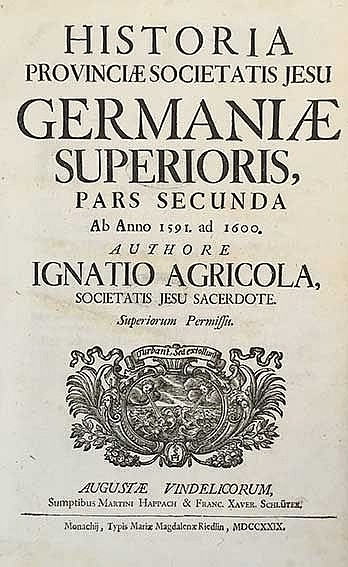 AGRICOLA, I. Historia provinciæ Societatis Jesu Germaniæ Superioris, quinqu
