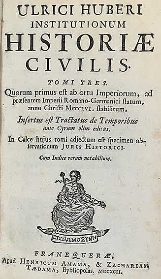 HUBER, U. Institutionum historiæ civilis. Franeker, H. Amama & Z. Tædama, 1