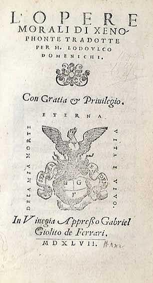 XENOPHON. L'opere morali. Trad. p. L. Domenichi. Venice, G.G. de Ferrari, 1