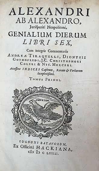ALEXANDER ab ALEXANDRO. (A. Alessandri). Genialium dierum libri VI. Cum int