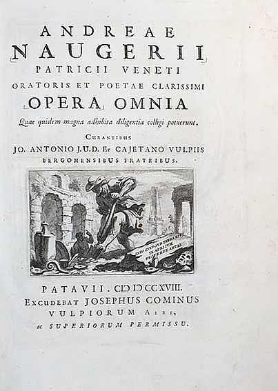 NAUGERIUS, A. (Navagero). Opera omnia. Padua, J. Cominus, 1718. xlviii, 432