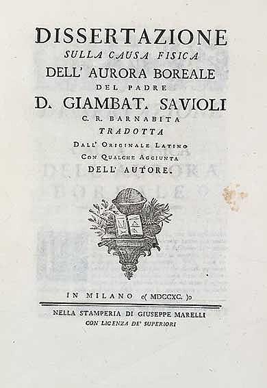 SAVIOLI, G. Dissertazione sulla causa fisica dell'aurora boreale. Milan, G.