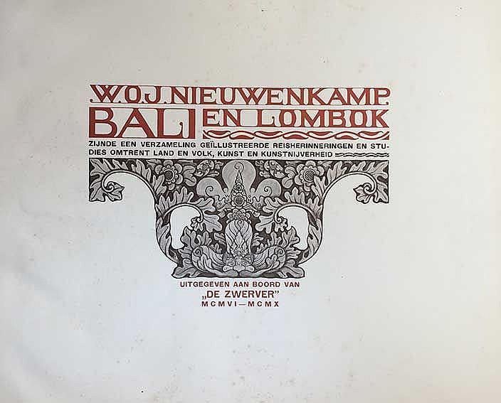 NIEUWENKAMP, W.O.J. Bali en Lombok. Zijnde een verzameling geïllustreerde r