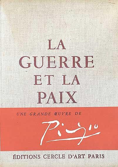 PICASSO, P. La guerre et la paix. Texte de Cl. Roy. Par., Éd. Cercle d'Art,