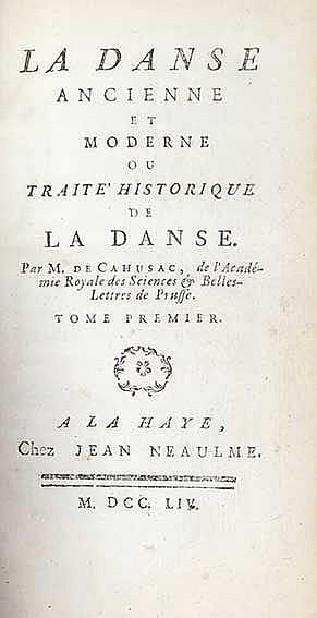 DANCE -- CAHUSAC, (L.) de. La danse ancienne et moderne ou traité historiqu