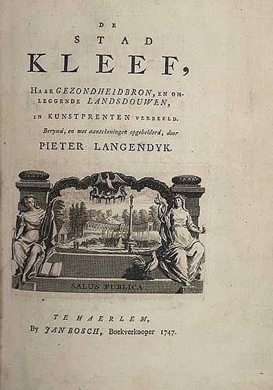 CLEVES -- LANGENDYK, P. De stad Kleef, haar gezondheidsbron, en omleggende