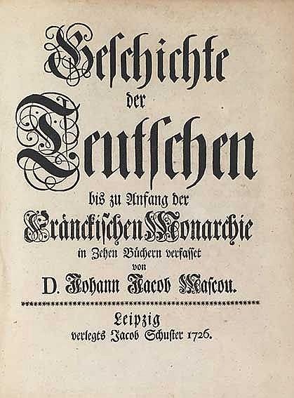 GERMANY -- MASCOU, J.J. Geschichte der Teutschen bis zu Anfang der Fränckis