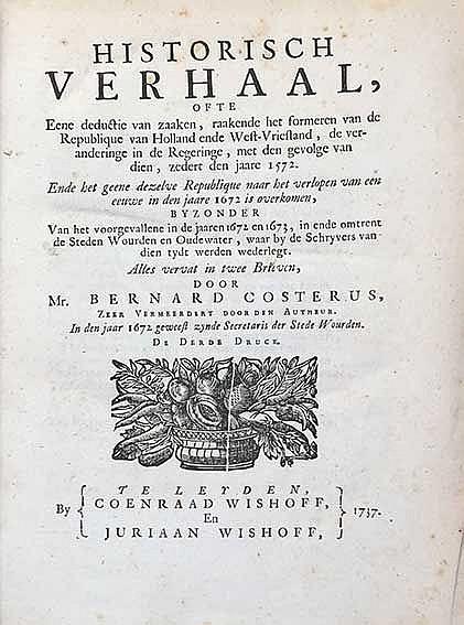 WOERDEN -- COSTERUS, B. Historisch verhaal, ofte Eene deductie van zaaken,