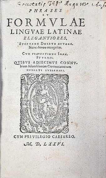 DOLET, É. Phrases et formulæ linguæ Latinæ elegantiores. Cum praef. J. Stur
