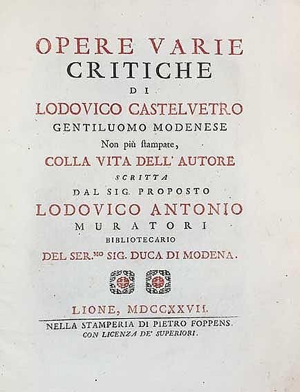 CASTELVETRO, L. Opere varie critiche. Non più stampate, colla vita dell'aut