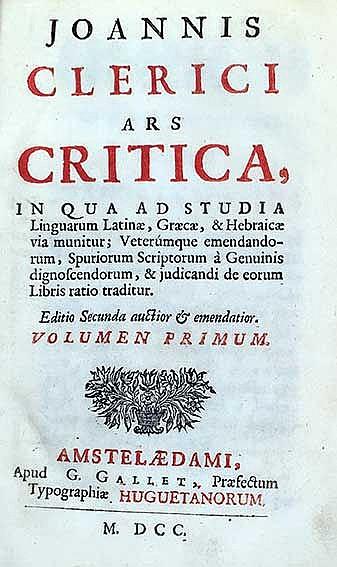 CLERC, J. le. Ars critica, in qua ad studia linguarum Latinæ, Græcæ, & Hebr