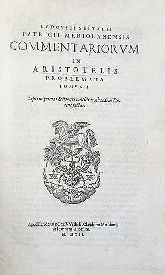 ARISTOTELES -- SETTALA, L. Commentariorum in Aristotelis Problemata. Frankf