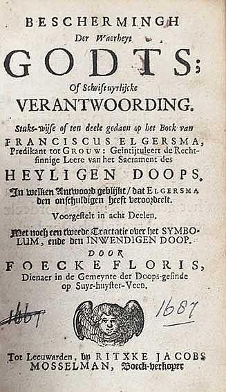 MENNONITES -- FLORIS, F. Beschermingh der waerheyt Godts; of schriftuyrlijc