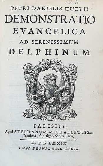 HUET, P.D. Demonstratio evangelica, ad serenissimum Delphinum. Par., S. Mic