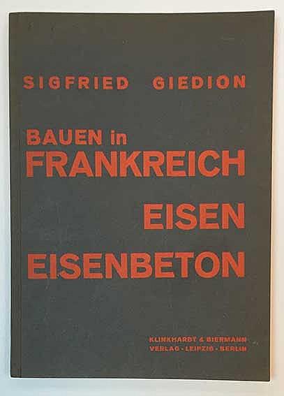 GIEDION. S. Bauen in Frankreich. Eisen, Eisenbeton. Lpz./Berl., Klinkhardt