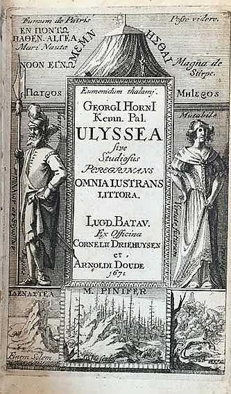 HORNIUS, G. Ulyssea sive studiosus peregrinans omnia lustrans littora. Leyd