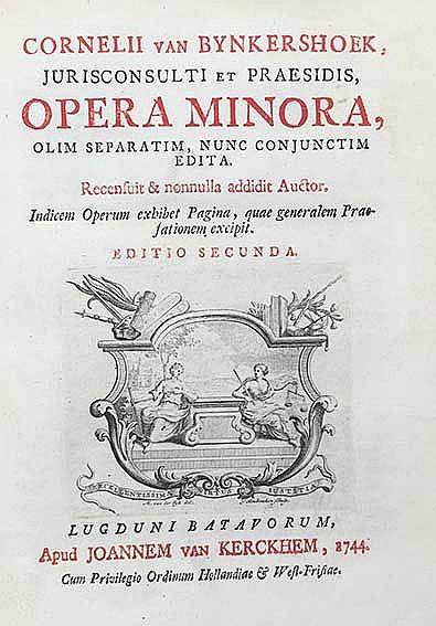 BYNKERSHOEK, C. v. Opera minora, olim separatim, nunc conjunctim edita. Ley