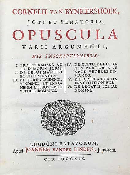BYNKERSHOEK, C. v. Opuscula varii argumenti. - Bound up with: Id. Curae sec