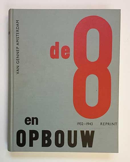 PERIODICALS -- DE 8 EN OPBOUW, 1932-43. Tijdschrift van het Nieuwe Bouwen.