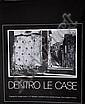 GIANNI BERENGO GARDIN (1930) LUCIANO D'ALESSANDRO  (1933-1966) Dentro le case, Gianni Berengo Gardin, Click for value