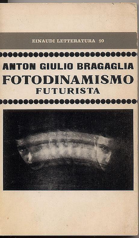 BRAGAGLIA  ANTONIO GIULIO (1890 - 1960) FOTODINAMISMO FUTURISTA