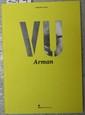 ARMAN - Stéphanie JAMET-CHAVIGNY  Vu Arman pris  Fondation Arman, éditions Flammarion et Skira, 2010, Paris et Genève, 119 pages
