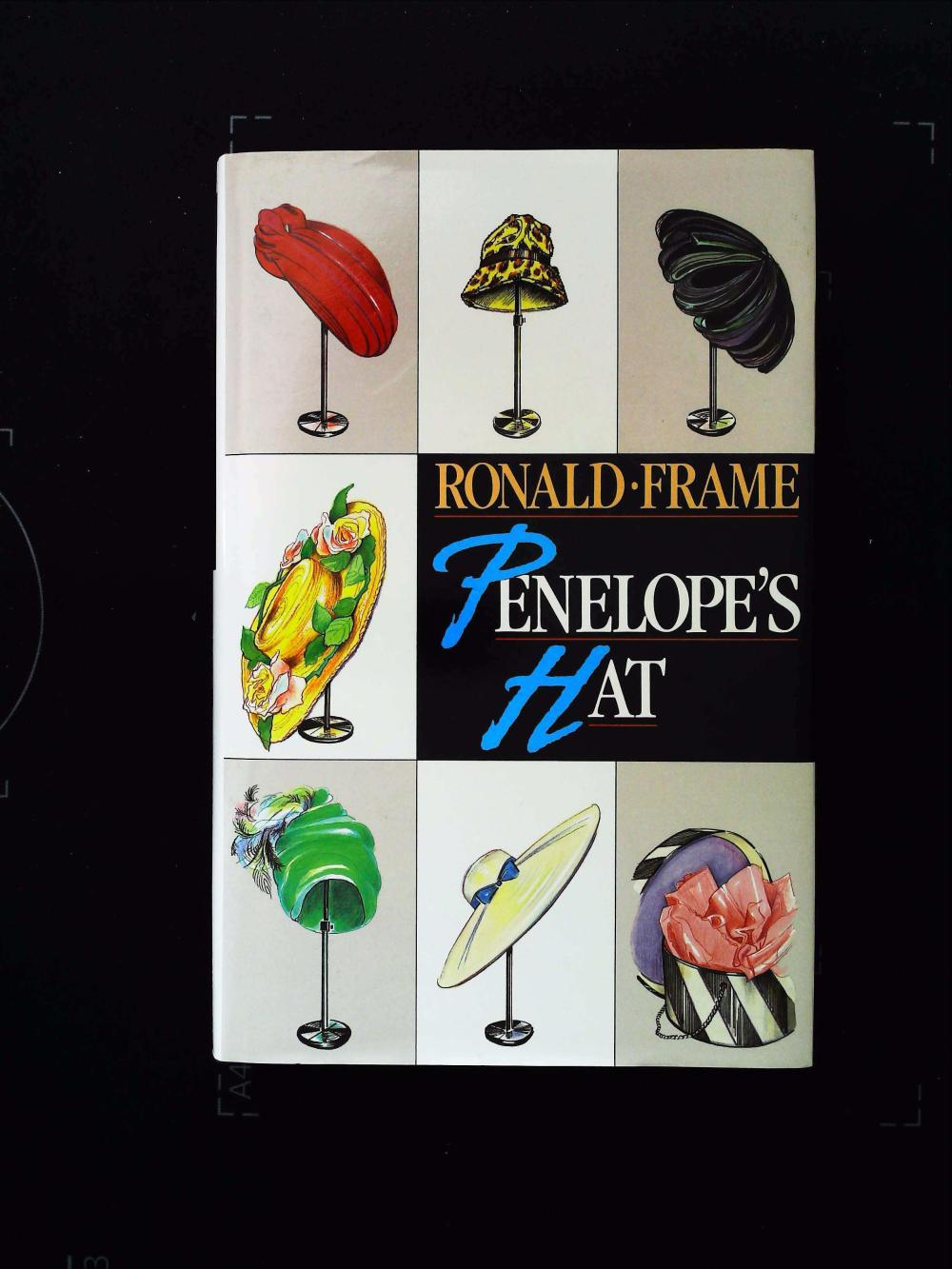 Penelope's Hat hardback book by Ronald Frame. Published 1989 Hodder and Stoughton 1st edition ISBN 0