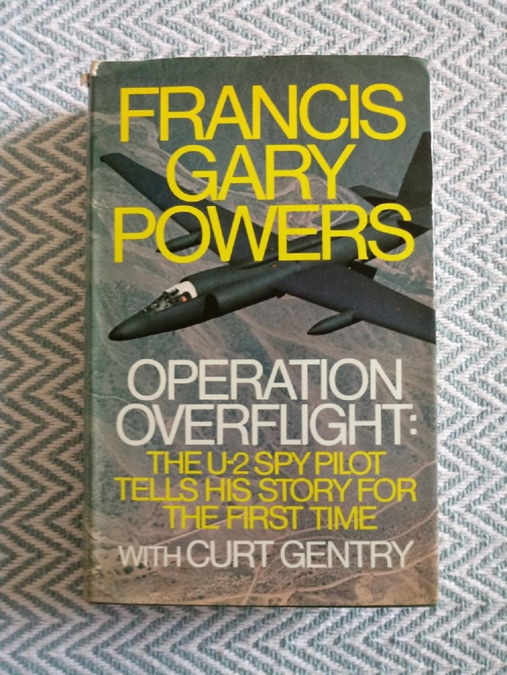 Operation Overflight The U 2 Pilot tells His Story For the First Time by Francis Gary Powers