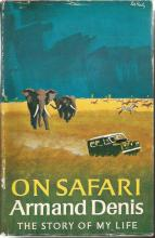 Armand Denis signed On Safari the story of my life hardback book. 1963 1st edition. Signed on inside